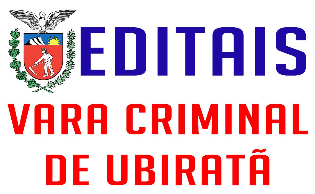 EDITAIS DE SENTENÇA, INTIMAÇÃO E CITAÇÃO – VARA CRIMINAL DE UBIRATÃ – 16/10/2020